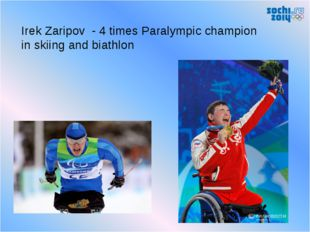 Irek Zaripov - 4 times Paralympic champion in skiing and biathlon