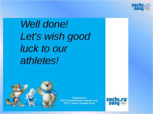 Well done! Let's wish good luck to our athletes!