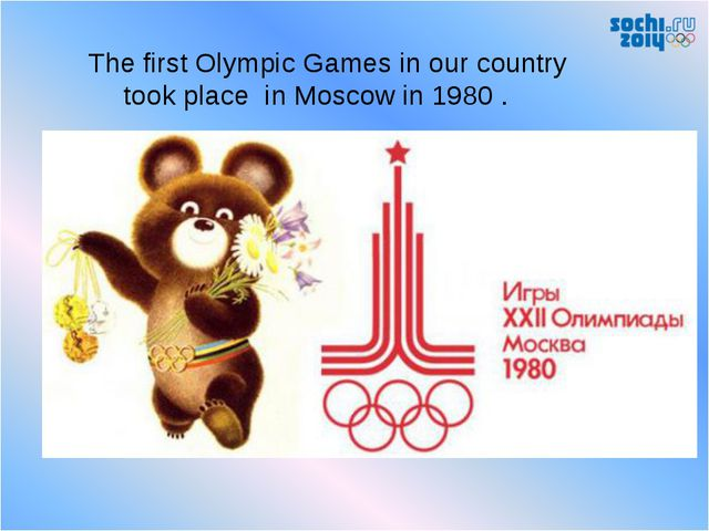 The first Olympic Games in our country took place in Moscow in 1980 .