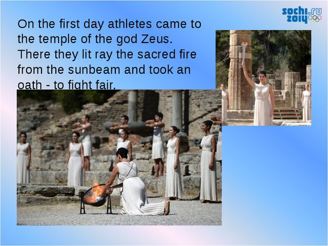 On the first day athletes came to the temple of the god Zeus. There they l...