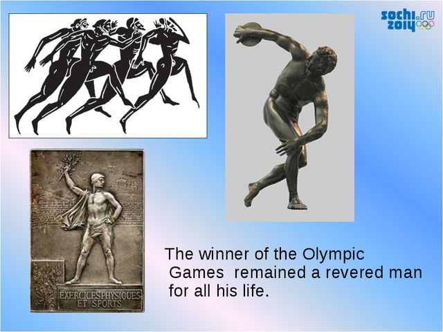 The winner of the Olympic Games remained a revered man for all his life.
