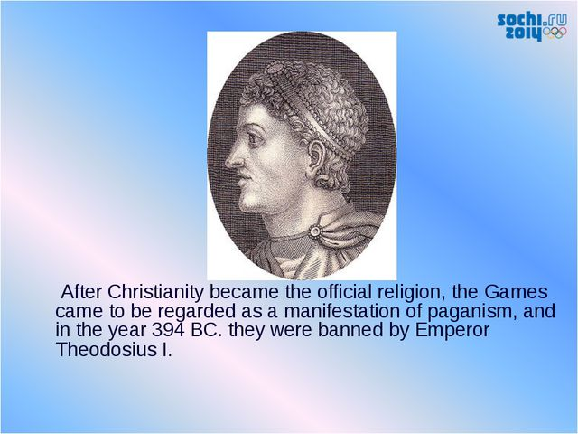 After Christianity became the official religion, the Games came to be regard...