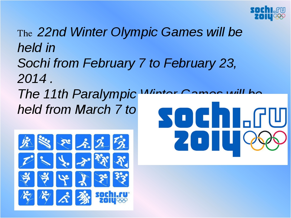 The 22nd Winter Olympic Games will be held in Sochi from February 7 to Februa...