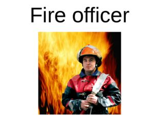 Fire officer