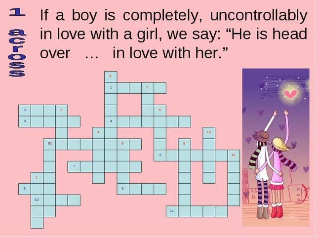 "If a boy is completely, uncontrollably in love with a girl, we say: ""He is he..."
