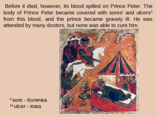 Before it died, however, its blood spilled on Prince Peter. The body of Prin