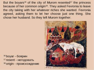 But the boyars16 of the city of Murom resented17 the princess because of her