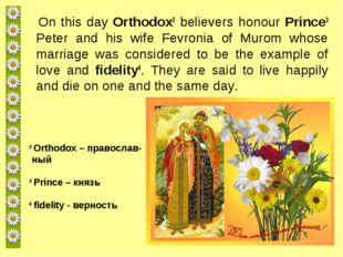 On this day Orthodox2 believers honour Prince3 Peter and his wife Fevronia o