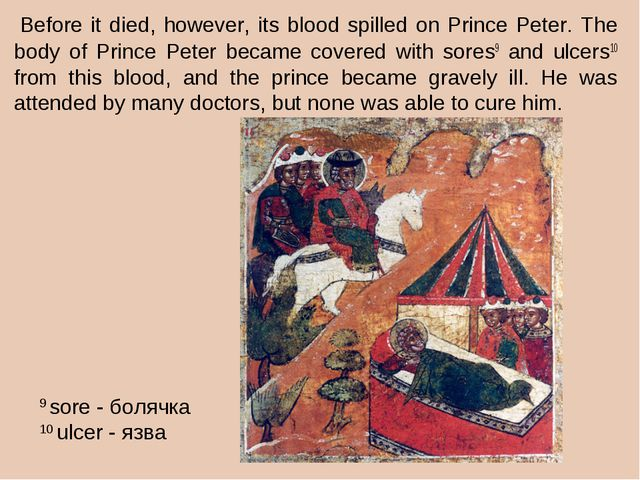 Before it died, however, its blood spilled on Prince Peter. The body of Prin...