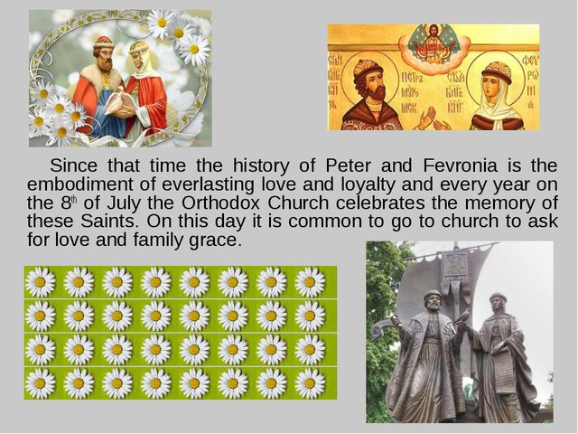 Since that time the history of Peter and Fevronia is the embodiment of everl...