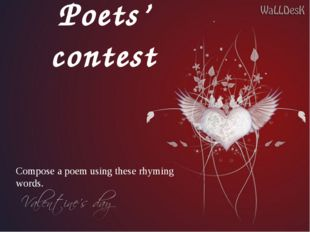 Poets' contest Compose a poem using these rhyming words.