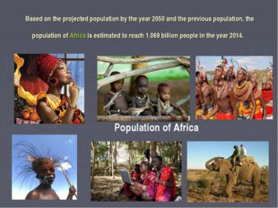 Based on the projected population by the year 2050 and the previous populatio