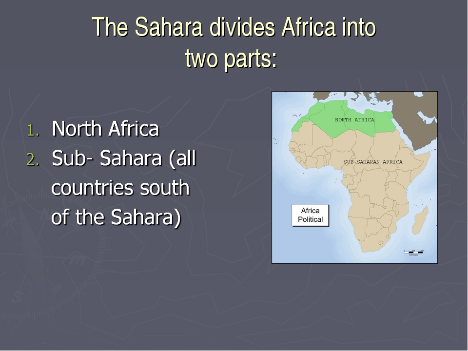 The Sahara divides Africa into two parts: