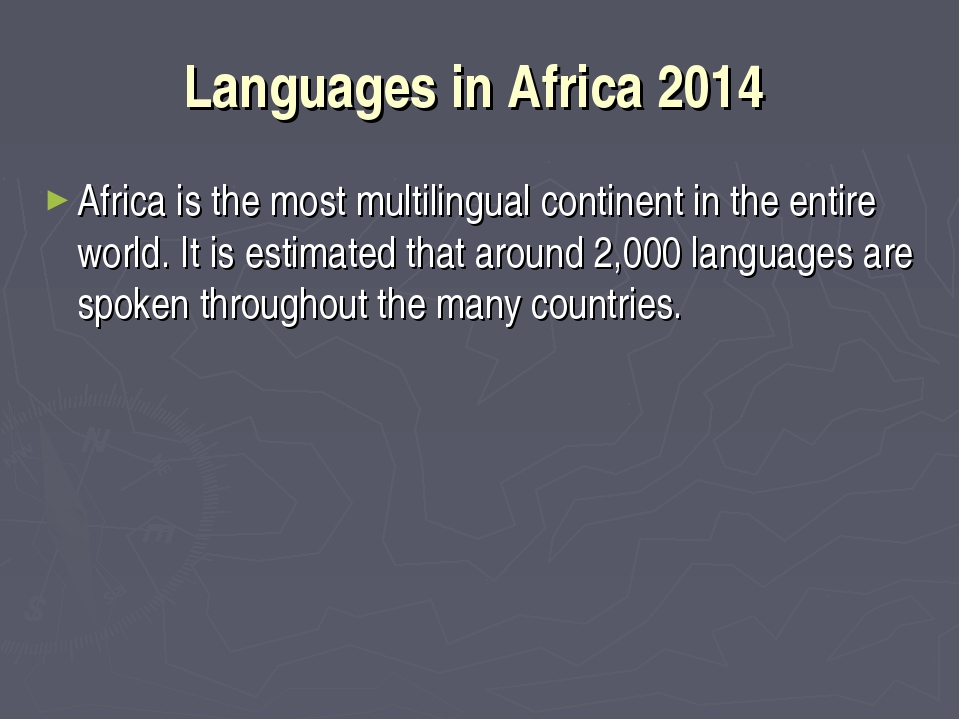 Languages in Africa 2014 Africa is the most multilingual continent in the ent...
