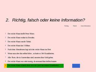 Richtig, falsch oder keine Information? RichtigFalschkeine Information 1