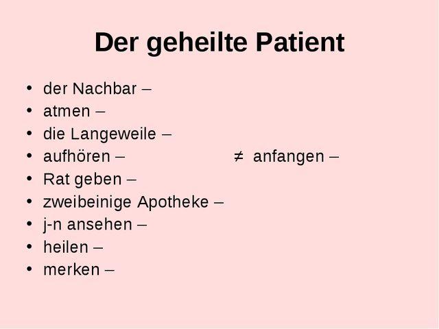 Der geheilte Patient der Nachbar – atmen – die Langeweile – aufhören – ≠ anfa...