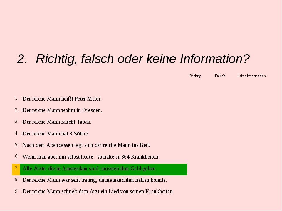 Richtig, falsch oder keine Information? RichtigFalschkeine Information 1...