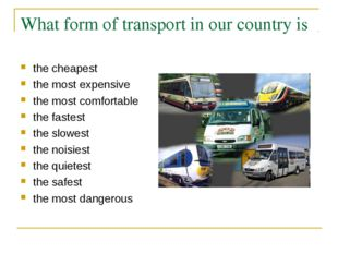 What form of transport in our country is the cheapest the most expensive the