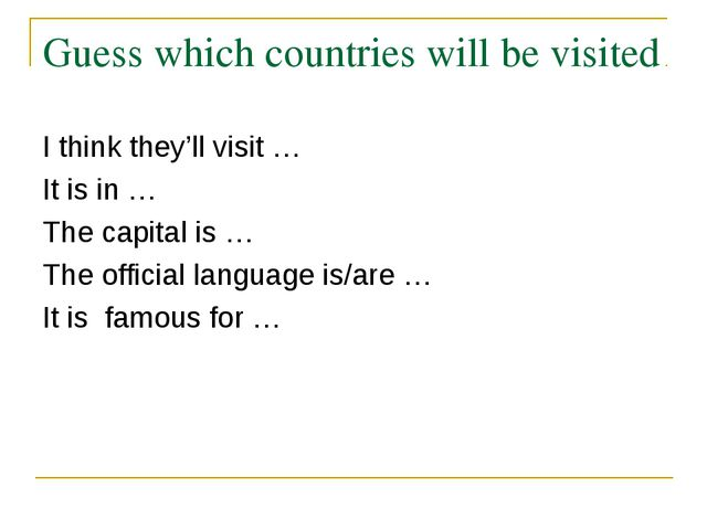 Guess which countries will be visited I think they'll visit … It is in … The...