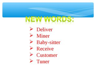 Deliver Miner Baby-sitter Receive Customer Tuner