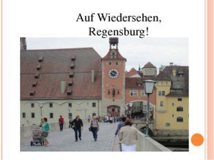 Auf Wiedersehen, Regensburg!