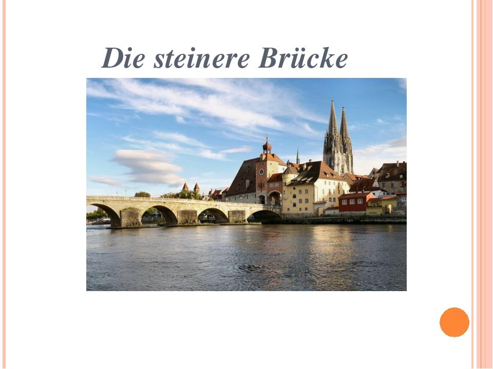 Die steinere Brücke