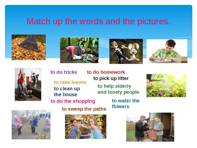 Match up the words and the pictures. to do the shopping to rake leaves to cle...