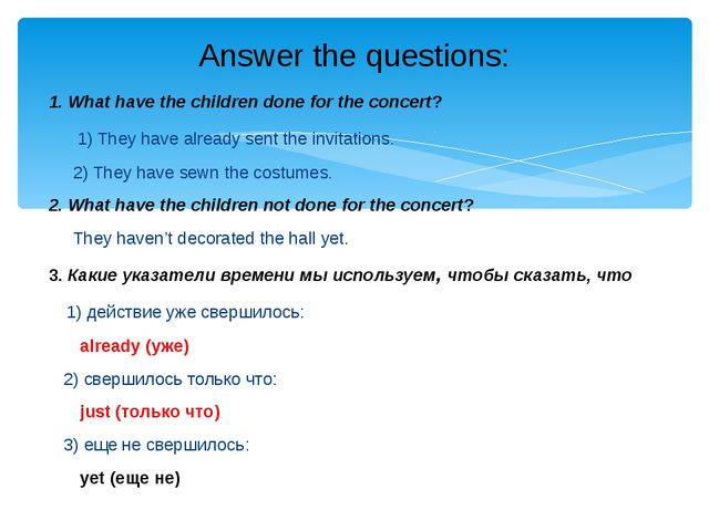 1. What have the children done for the concert? 1) They have already sent the...