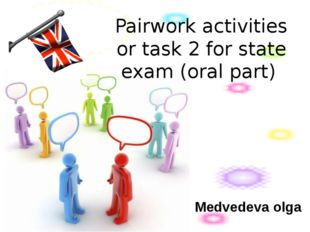 Pairwork activities or task 2 for state exam (oral part) Medvedeva olga
