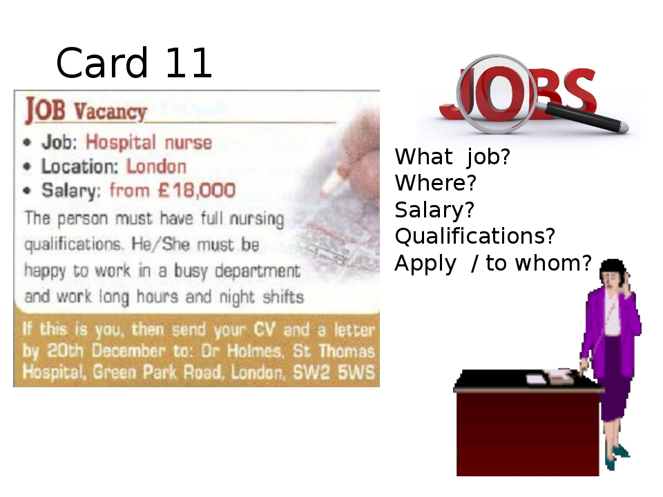 Card 11 What job? Where? Salary? Qualifications? Apply / to whom?