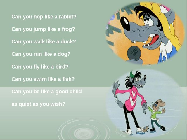 Can you hop like a rabbit? Can you jump like a frog? Can you walk like a duck...