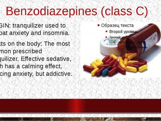 Benzodiazepines (class C) ORIGIN: tranquilizer used to combat anxiety and ins...