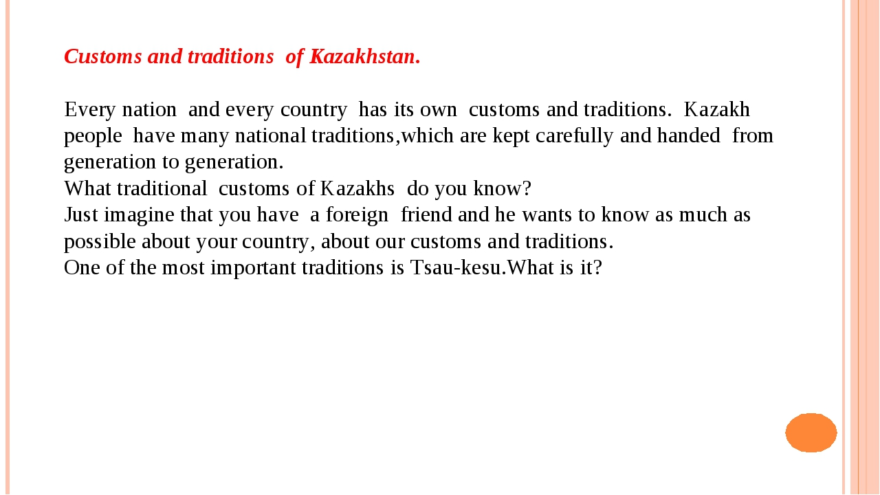Customs and traditions of Kazakhstan. Every nation and every country has its...