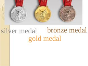 bronze medal silver medal gold medal