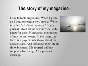 The story of my magazine. I like to look magazines. When I grow up I want to