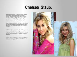 Chelsea Staub. Was born on September 15, 1988 in Phoenix, Arizona, USA. Chels