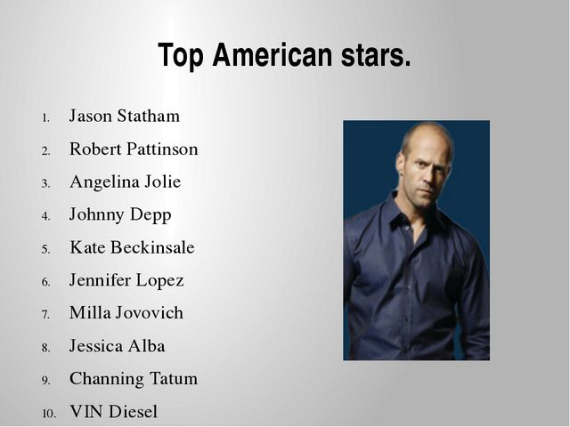 Top American stars. Jason Statham Robert Pattinson Angelina Jolie Johnny Depp...