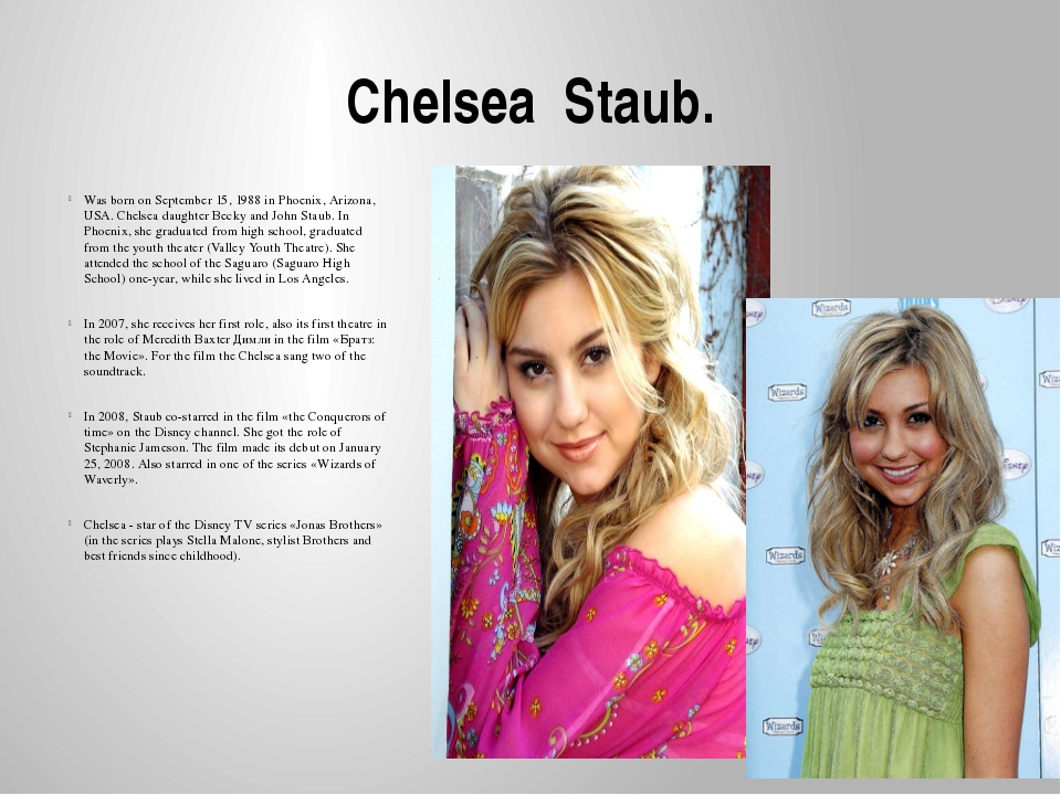 Chelsea Staub. Was born on September 15, 1988 in Phoenix, Arizona, USA. Chels...