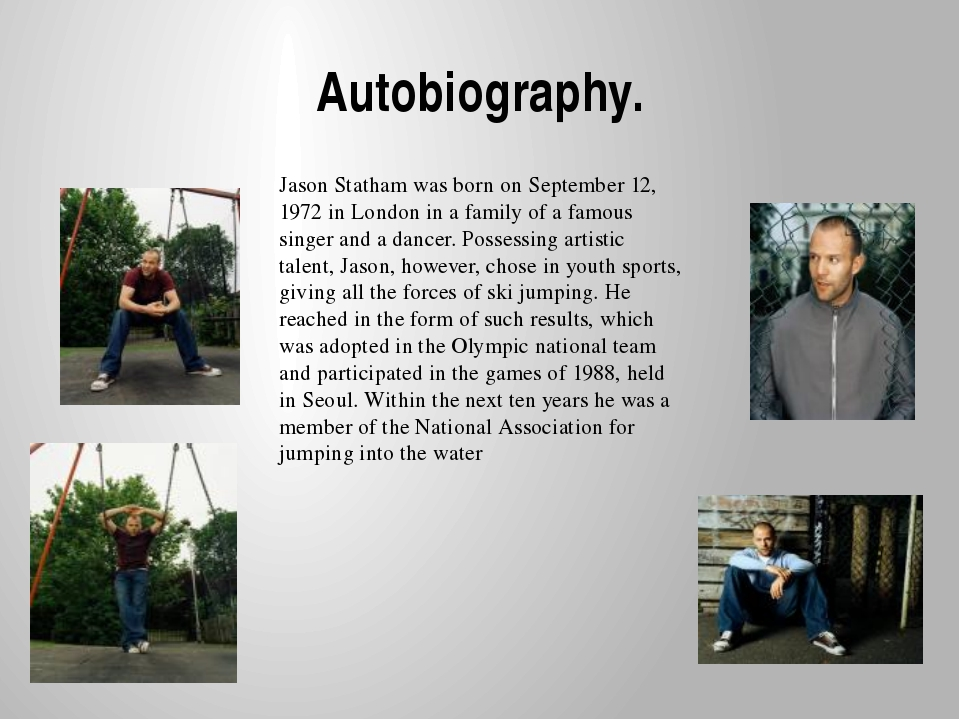 Autobiography. Jason Statham was born on September 12, 1972 in London in a fa...