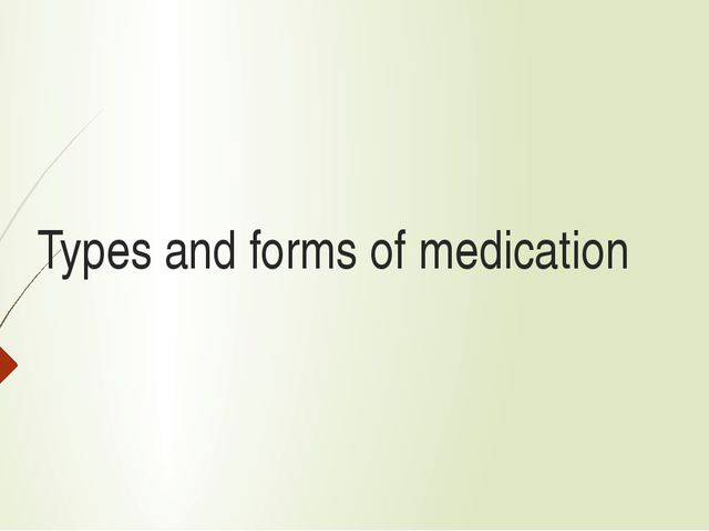 Types and forms of medication