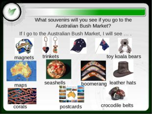 What souvenirs will you see if you go to the Australian Bush Market? If I go
