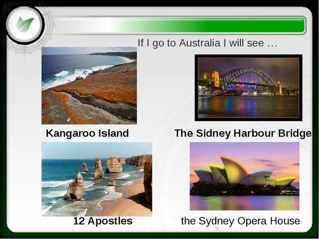 the Sydney Opera House 12 Apostles Kangaroo Island The Sidney Harbour Bridge...