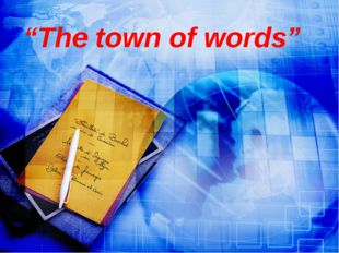 """The town of words"""