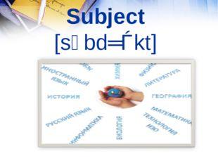 Subject [sᴧbdʓǝkt]