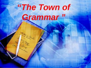 """The Town of Grammar """