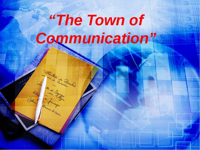 """The Town of Communication"""