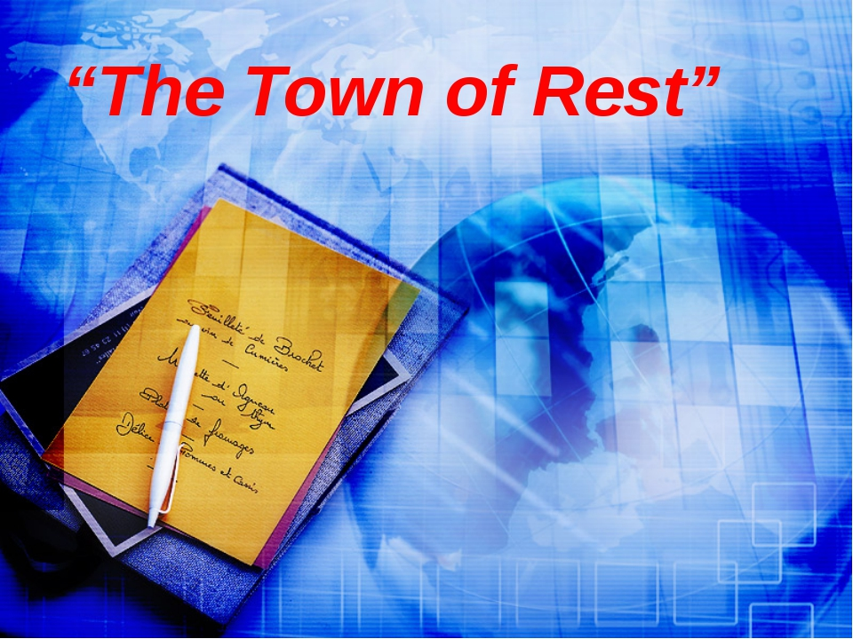 """The Town of Rest"""