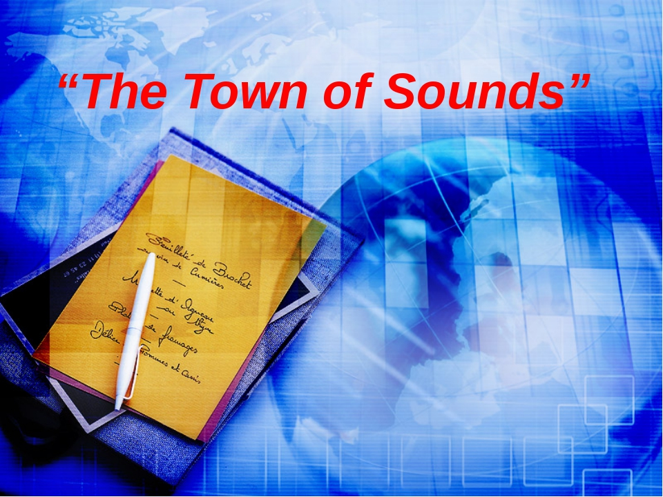 """The Town of Sounds"""