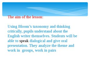 The aim of the lesson: Using Bloom's taxonomy and thinking critically, pupil