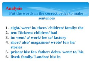 Analysis Put the words in the correct order to make sentences eight/ were/ in